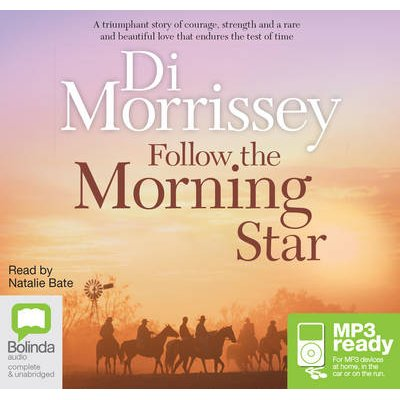 Follow The Morning Star (CD-Extra, Unabridged edition): Di Morrissey