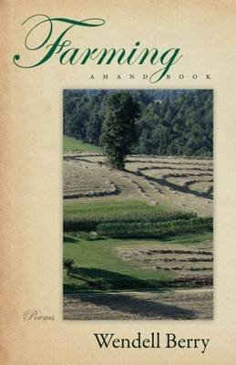 Farming: A Hand Book (Electronic book text): Wendell Berry