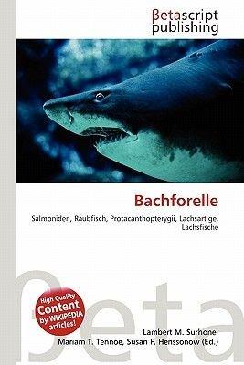 Bachforelle (English, German, Paperback): Lambert M. Surhone, Mariam T. Tennoe, Susan F. Henssonow