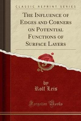 The Influence of Edges and Corners on Potential Functions of Surface Layers (Classic Reprint) (Paperback): Rolf Leis