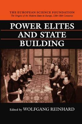 Power Elites and State Building (Hardcover): Wolfgang Reinhard