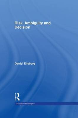 Risk, Ambiguity and Decision (Paperback): Daniel Ellsberg
