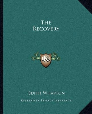 The Recovery (Paperback): Edith Wharton
