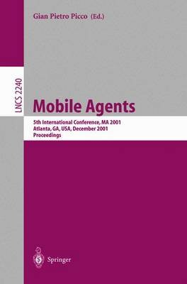 Mobile Agents - 5th International Conference, Ma 2001 Atlanta, Ga, USA, December 2-4, 2001 Proceedings (Electronic book text):...