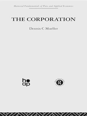 The Corporation - Growth, Diversification and Mergers (Electronic book text): Dennis C Mueller