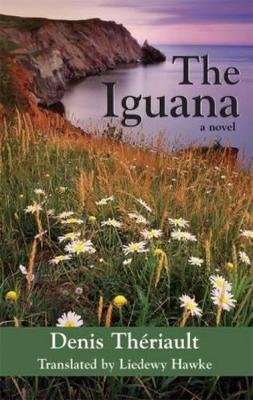 The Iguana (Electronic book text): Denis Theriault, Denis Th Riault