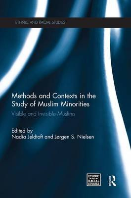 Methods and Contexts in the Study of Muslim Minorities - Visible and Invisible Muslims (Paperback): Nadia Jeldtoft, Jorgen S....