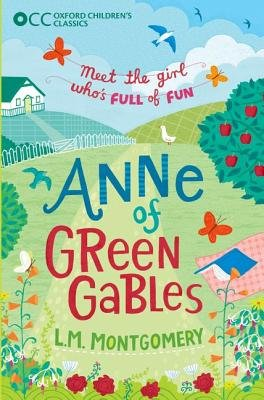 Oxford Children's Classics: Anne of Green Gables (Paperback): L.M. Montgomery