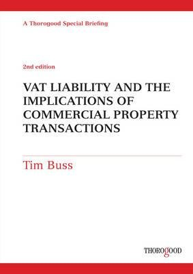 VAT Liability and the Implications of Commercial Property Transactions (Spiral bound, 2nd edition): Tim Buss