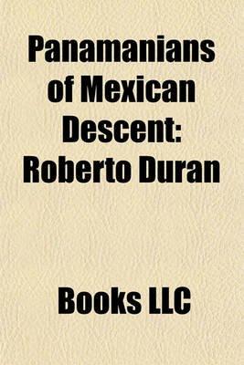 Panamanians of Mexican Descent - Roberto Dur N (Paperback): Books Llc