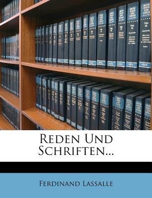 Reden Und Schriften... (German, Paperback): Ferdinand Lassalle