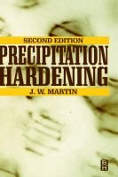 Precipitation Hardening - Theory and Applications (Hardcover, 2nd Revised edition): J.W. Martin