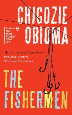 The Fishermen (Hardcover): Chigozie Obioma
