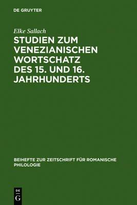 Studien Zum Venezianischen Wortschatz Des 15. Und 16. Jahrhunderts (German, Electronic book text, Reprint 2012 ed.): Elke...