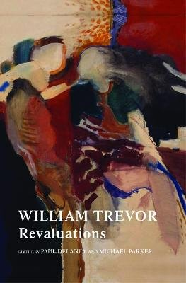 William Trevor - Revaluations (Paperback): Paul Delaney, Michael Parker