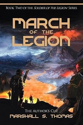 March of the Legion (Paperback): Marshall S Thomas