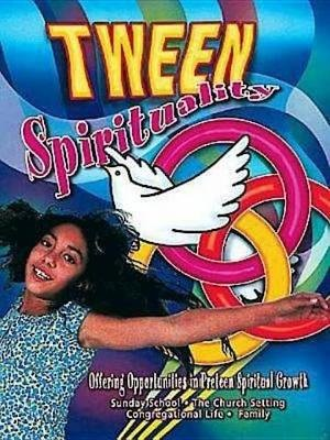 Tween Spirituality - Offering Opportunities for Preteen Spiritual Growth (Electronic book text): Marcia Stoner