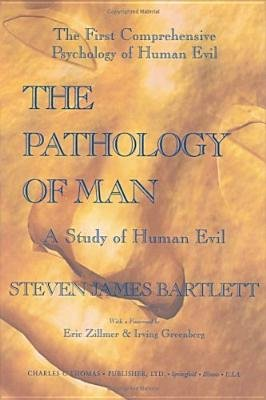 The Pathology of Man (Hardcover): Steven J. Bartlett