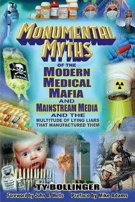 Monumental Myths of the Modern Medical Mafia and Mainstream Media and the Multitude of Lying Liars That Manufactured Them...