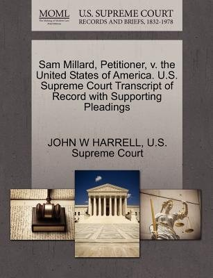 Sam Millard, Petitioner, V. the United States of America. U.S. Supreme Court Transcript of Record with Supporting Pleadings...