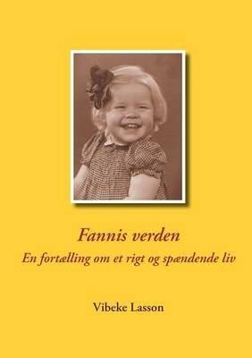 Fannis Verden (Danish, Paperback): Vibeke Lasson