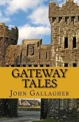 Gateway Tales (Paperback): John P. Gallagher