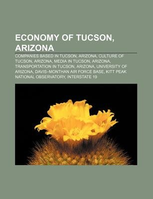 Economy of Tucson, Arizona - Companies Based in Tucson, Arizona, Culture of Tucson, Arizona, Media in Tucson, Arizona,...