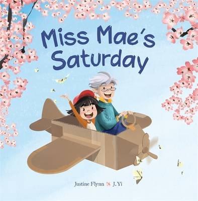 Miss Mae's Saturday (Hardcover): Justine Flynn