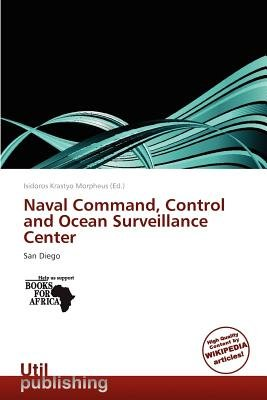 Naval Command, Control and Ocean Surveillance Center (Paperback): Isidoros Krastyo Morpheus