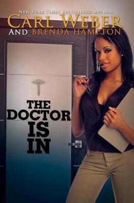 The Doctor is in (Hardcover): Carl Weber, Brenda Hampton
