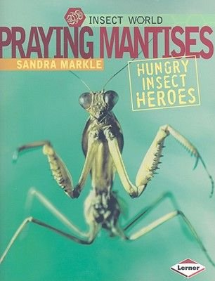 Praying Mantises (Paperback): Sandra Markle