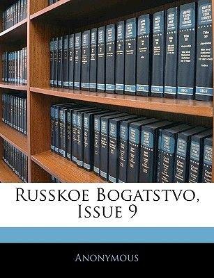 Russkoe Bogatstvo, Issue 9 (Paperback): Anonymous