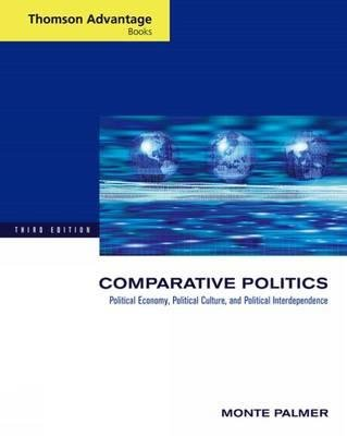 Cengage Advantage Books: Comparative Politics - Political Economy, Political Culture, and Political Interdependence (Paperback,...