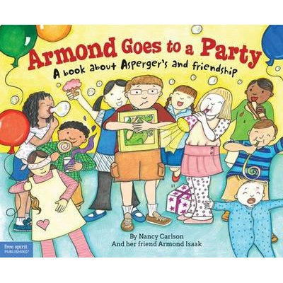 Armond Goes to a Party - A Book About Asperger's and Friendship (Paperback): Nancy Carlson