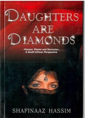 Daughters Are Diamonds - Honour, Shame And Seclusion: A South African Perspective (Paperback): Shafinaaz Hassim
