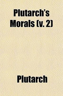 Plutarch's Morals (V. 2) (Paperback): Plutarch