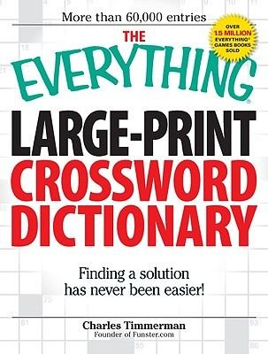 The Everything Large-Print Crossword Dictionary - Finding a Solution Has Never Been Easier! (Large print, Paperback, large type...