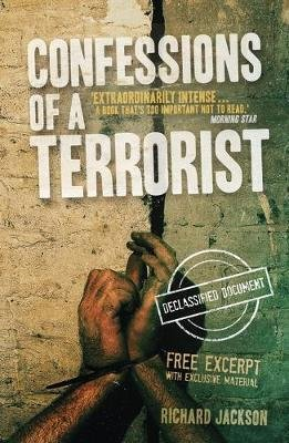 Confessions of a Terrorist (The Declassified Document) (Electronic book text, eBook Excerpt): Richard Jackson