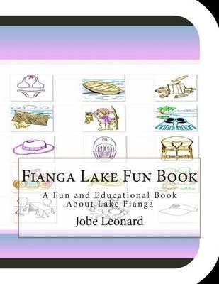 Fianga Lake Fun Book - A Fun and Educational Book about Lake Fianga (Paperback): Jobe Leonard