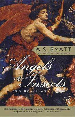 Angels & Insects: Two Novellas (Electronic book text): A.S. Byatt