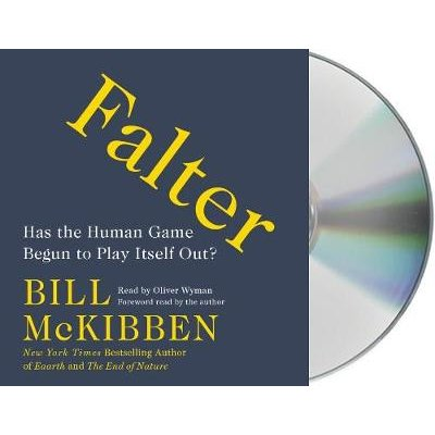 Falter - Has the Human Game Begun to Play Itself Out? (Standard format, CD): Bill McKibben