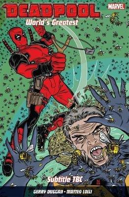 Deadpool: World's Greatest Vol. 3: The End Of An Error (Paperback): Scott Koblish