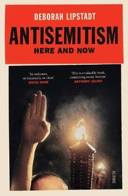 Antisemitism - Here and Now (Paperback): Deborah Lipstadt