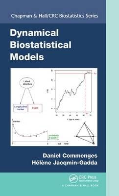 Dynamical Biostatistical Models (Hardcover): Daniel Commenges, Helene Jacqmin-Gadda