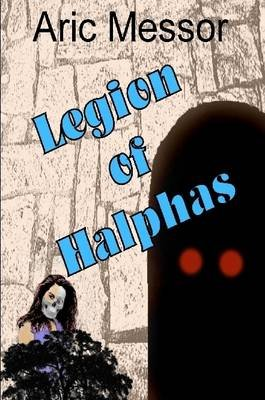 Legion of Halphas (Paperback): Aric Messor