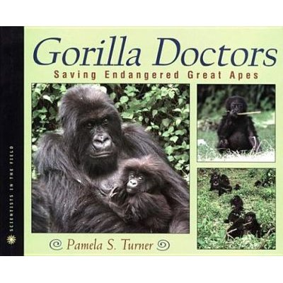 Gorilla Doctors - Saving Endangered Great Apes (Electronic book text): Pamela S Turner
