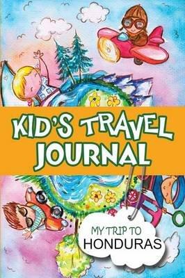 Kids Travel Journal: My Trip to Honduras (Paperback): BlueBird Books