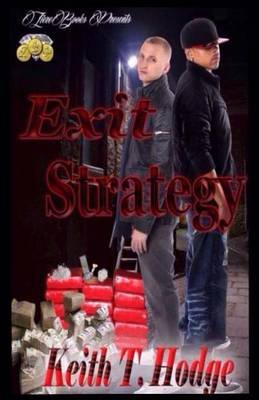 Exit Strategy (Paperback): Keith T. Hodge, J Peach