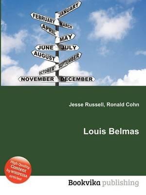 Louis Belmas (Paperback): Jesse Russell, Ronald Cohn
