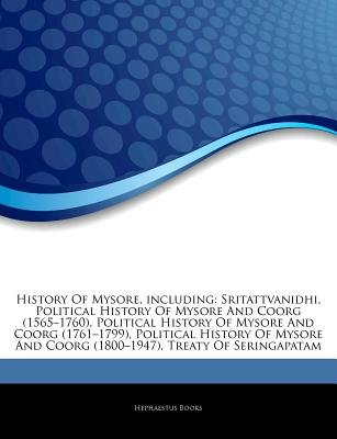 Articles on History of Mysore, Including - Sritattvanidhi, Political History of Mysore and Coorg (1565a 1760), Political...